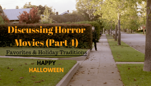 discussing horror movies part 4 favorites and holiday traditions