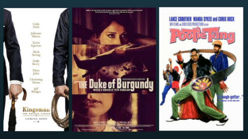 Kingsman: The Golden Cricle; The Duke of Burgundy; Pootie Tang